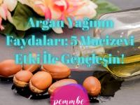 Argan yağının faydaları