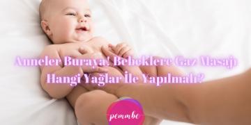 bebeklere gaz masajı