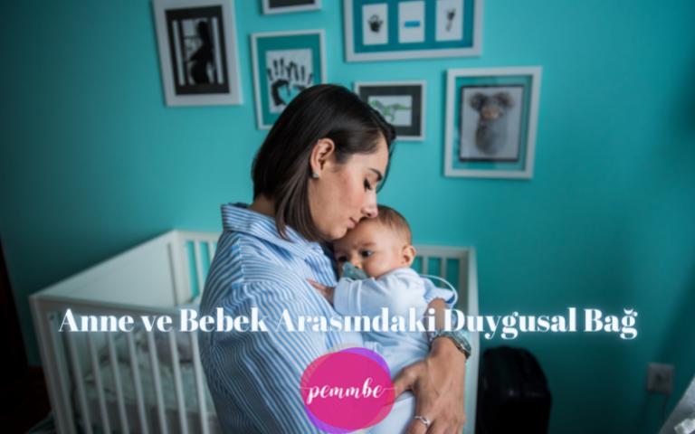 anne ve bebek arasındaki duygusal bağ