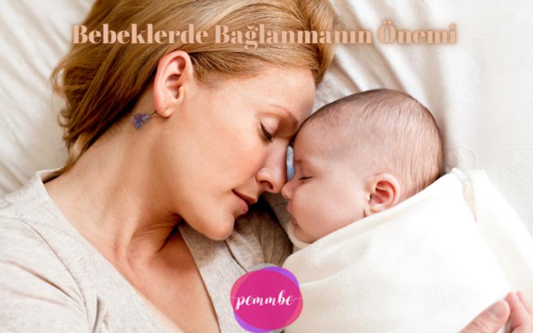 bebeklerde bağlanmanın önemi