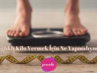 sağlıklı kilo vermek