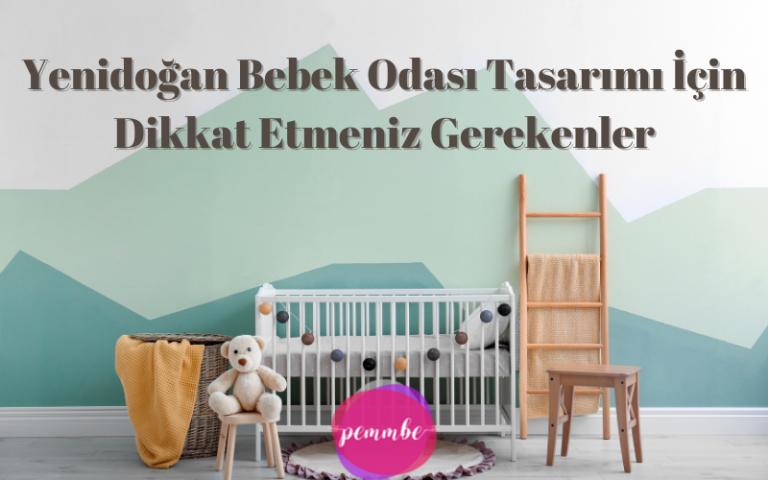 Yenidoğan bebek odası tasarımı