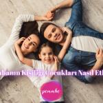 anne babanın kişiliği çocukları nasıl etkiliyor